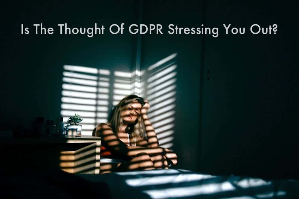 GDPR for small businesses - getting stressed?